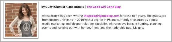 by Guest Glossist Alana Brooks | The Good Girl Gone Blog
