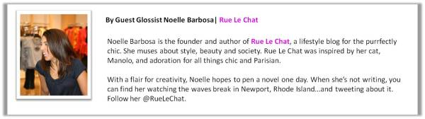 Guest Glossist Noelle Barbosa | Rue Le Chat