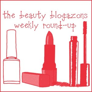 Beauty Blogazon Roundup